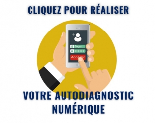 Réalisez votre autodiagnostic numérique